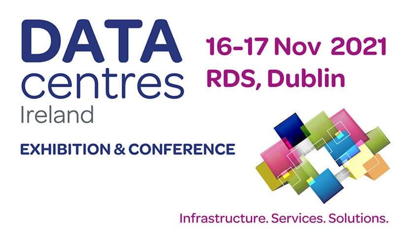 Data Centres Ireland 2021 | 16-17 November | RDS Dublin