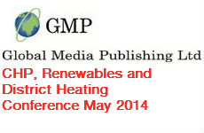CHP, Renewables and District Heating Conference May 2014